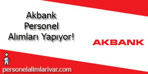 Akbank Personel Alımı ve İş İlanları
