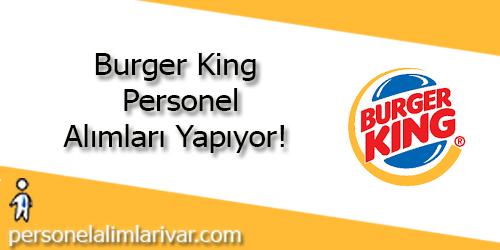 Burger King Personel Alımı ve İş İlanları