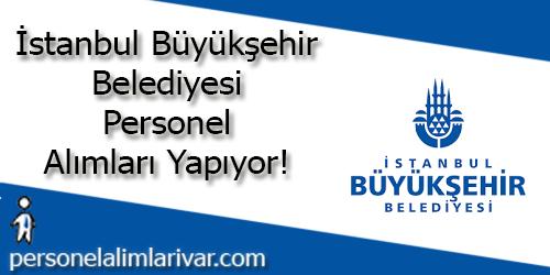İstanbul Büyükşehir Belediyesi Personel Alımı ve İş İlanları
