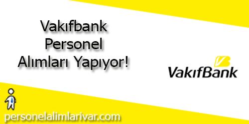 VakıfBank Personel Alımı ve İş İlanları