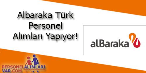Albaraka Türk Personel Alımı ve İş İlanları