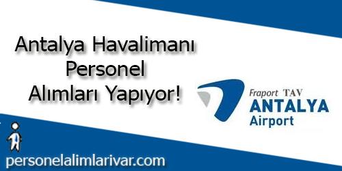 Antalya Havalimanı Personel Alımı ve İş İlanları
