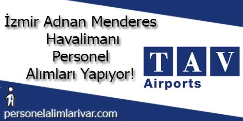 İzmir Adnan Menderes Havalimanı Personel Alımı ve İş İlanları