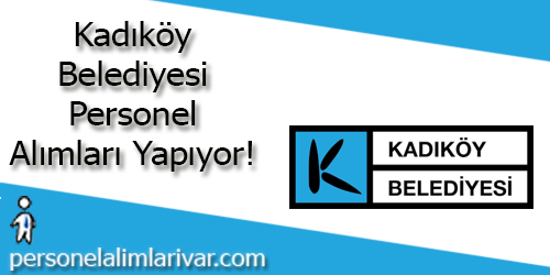 Kadıköy Belediyesi Personel Alımı ve İş İlanları