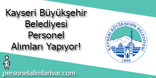 Kayseri Büyükşehir Belediyesi Personel Alımı ve İş İlanları