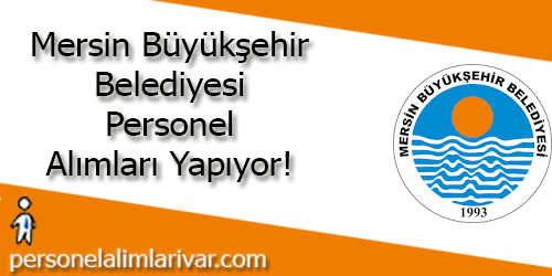 Mersin Büyükşehir Belediyesi Personel Alımı ve İş İlanları