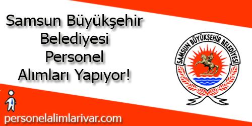 Samsun Büyükşehir Belediyesi Personel Alımı ve İş İlanları