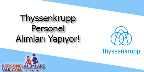 Thyssenkrupp Personel Alımı ve İş İlanları