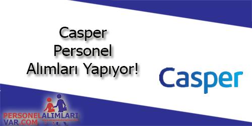 Casper Personel Alımı ve İş İlanları
