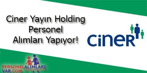 Ciner Yayın Holding Personel Alımı ve İş İlanları