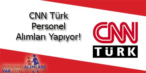 CNN TÜRK Personel Alımı ve İş İlanları