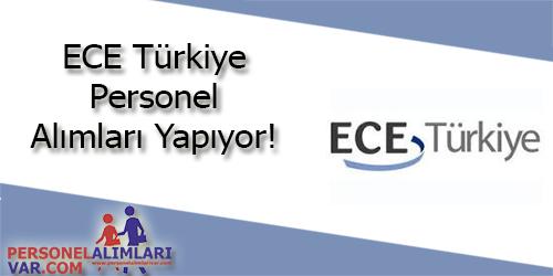 ECE Türkiye Personel Alımı ve İş İlanları