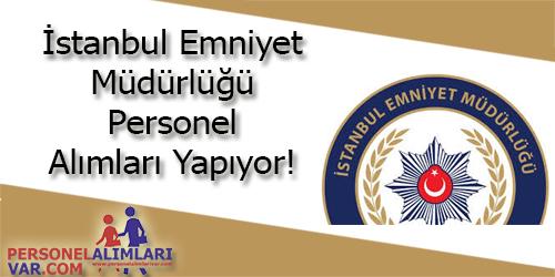 Istanbul Emniyet Müdürlüğü Personel Alımı ve İş İlanları