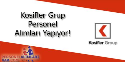 Kosifler Group Personel Alımı ve İş İlanları