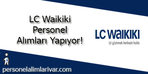 LC Waikiki Personel Alımı ve İş İlanları