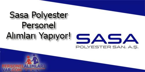 Sasa Polyester Personel Alımı ve İş İlanları