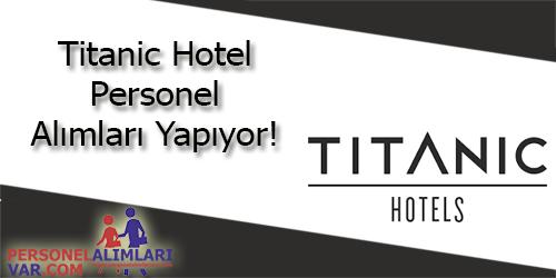 Titanic Hotels Personel Alımı ve İş İlanları