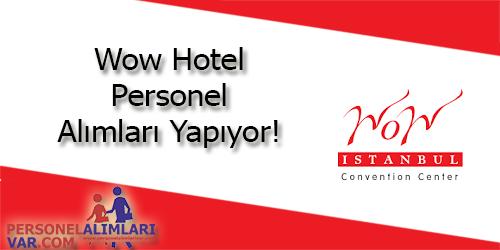 WOW Hotel Personel Alımı ve İş İlanları