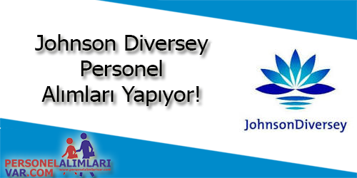Johnson Diversey Personel Alımı ve İş İlanları