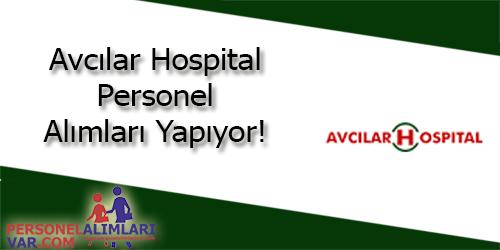 Avcılar Hospital Personel Alımı ve İş İlanları