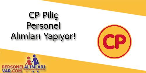 CP Piliç Personel Alımı ve İş İlanları