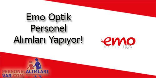 Emo Optik Personel Alımı ve İş İlanları