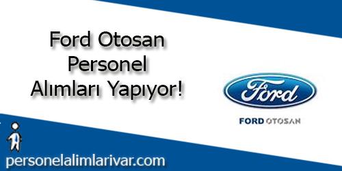 Ford Otosan Personel Alımı ve İş İlanları