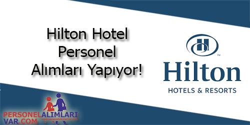 Hilton Hotel Personel Alımı ve İş İlanları