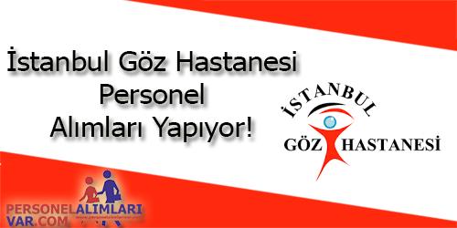 İstanbul Göz Hastanesi Personel Alımı ve İş İlanları