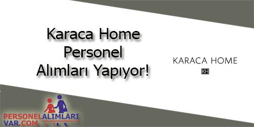 Karaca Home Personel Alımı ve İş İlanları