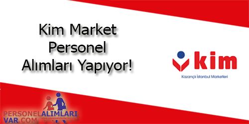 Kim Market Personel Alımı ve İş İlanları
