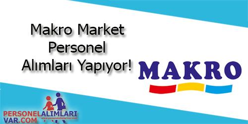 Makro Market Personel Alımı ve İş İlanları
