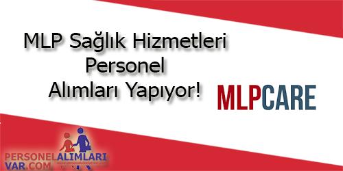 MLP Sağlık Hizmetleri Personel Alımı ve İş İlanları