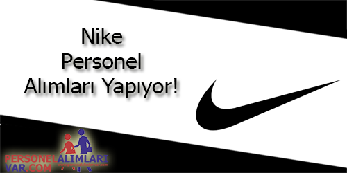 Nike Personel Alımı ve İş İlanları