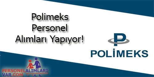 Polimeks Personel Alımı ve İş İlanları