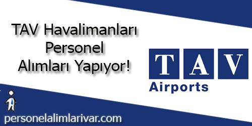 TAV Havalimanları Personel Alımı ve İş İlanları
