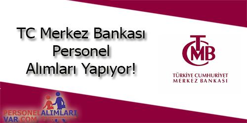 T.C. Merkez Bankası Personel Alımı ve İş İlanları