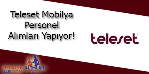 Teleset Mobilya Personel Alımı ve İş İlanları