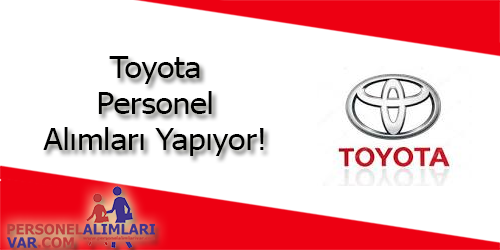 Toyota Personel Alımı ve İş İlanları