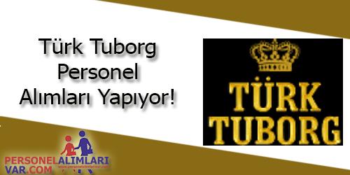 Türk Tuborg Personel Alımı ve İş İlanları