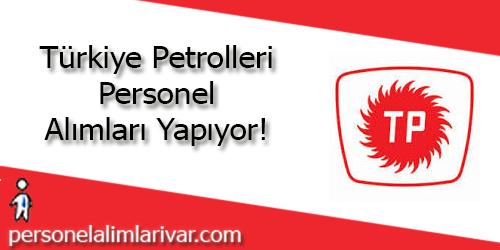Türkiye Petrolleri Personel Alımı ve İş İlanları
