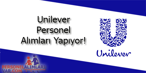 Unilever Personel Alımı ve İş İlanları