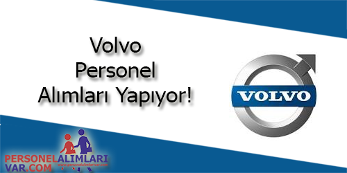 Volvo Personel Alımı ve İş İlanları