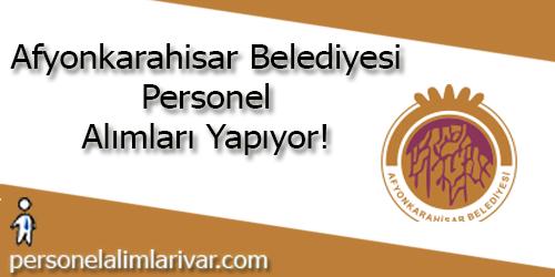 Afyonkarahisar Belediyesi Personel Alımı ve İş İlanları