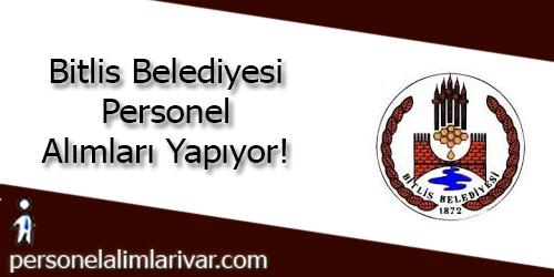 Bitlis Belediyesi Personel Alımı ve İş İlanları