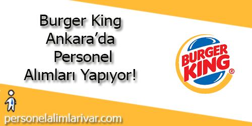 Burger King Personel Alımı - Ankara