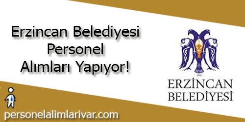 Erzincan Belediyesi Personel Alımı ve İş İlanları