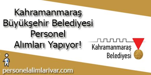 Kahramanmaraş Büyükşehir Belediyesi Personel Alımı ve İş İlanları