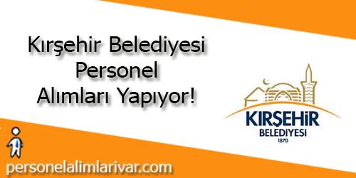 Kırşehir Belediyesi Personel Alımı ve İş İlanları
