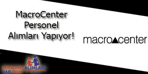 MacroCenter Personel Alımı ve İş İlanları
